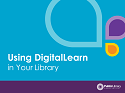 Using DigitalLearn in Your Library cover slide image