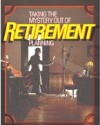 Taking the Mystery Out of Retirement Planning cover