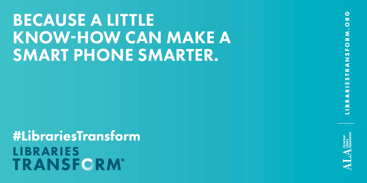 Because a Little Know-How Can Make a Smart Phone Smarter - Libraries Transform - LibrariesTransform.org