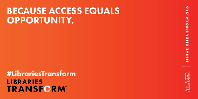 Because Access Equals Opportunity - Libraries Transform - LibrariesTransform.org