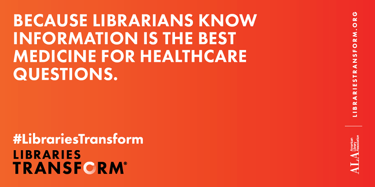 Because Librarians Know Information Is the Best Medicine for Healthcare Questions - Libraries Transform - LibrariesTransform.org