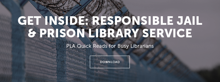 Get Inside: Responsible Jail & Prison Library Service - PLA Quick Reads for Busy Librarians - http://publiclibrariesonline.org/2017/09/new-quick-reads-jail-and-prison-library-service/