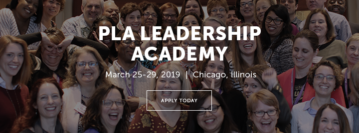 PLA Leadership Academy - March 25-29, 2019 - Chicago, Illinois - Apply today at http://www.ala.org/pla/education/inperson/leadershipacademy