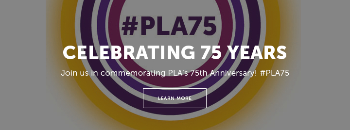 #PLA75 - Celebrating 75 Years - Join us in commemorating PLA's 75th Anniversary! #PLA75 - Learn more at http://75years.pla.org/