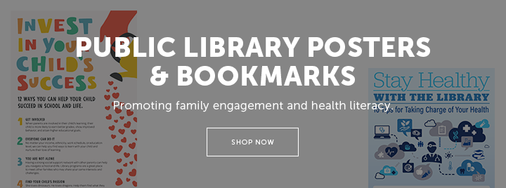 Public Library Posters & Bookmarks - Promoting family engagement and health literacy - Shop now at https://www.alastore.ala.org/SearchResult.aspx?search_api_views_fulltext=pla-info