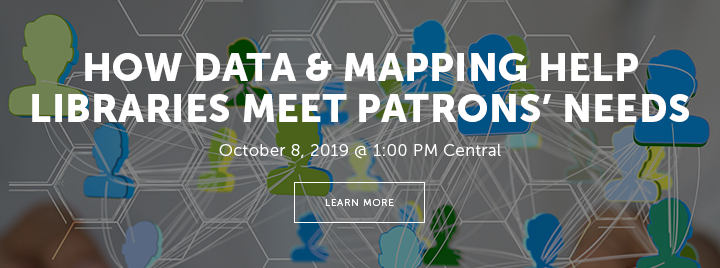 How Data & Mapping Help Libraries Meet Patrons' Needs - October 8, 2019 at 1:00 PM Central - Learn more at http://www.ala.org/pla/education/onlinelearning/webinars/datamapping
