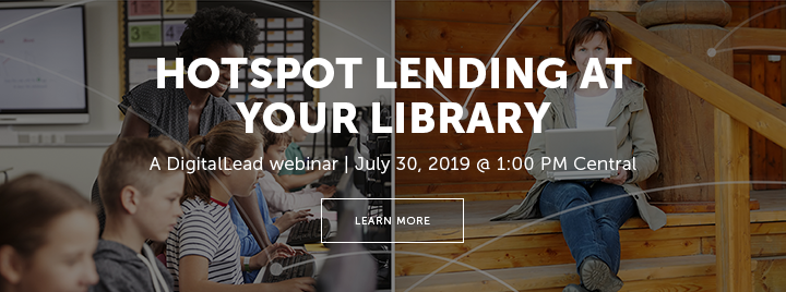 Hotspot Lending at Your Library - A DigitalLead webinar - July 30, 2019 at 1:00 PM Central - Learn more at http://www.ala.org/pla/education/onlinelearning/webinars/hotspots