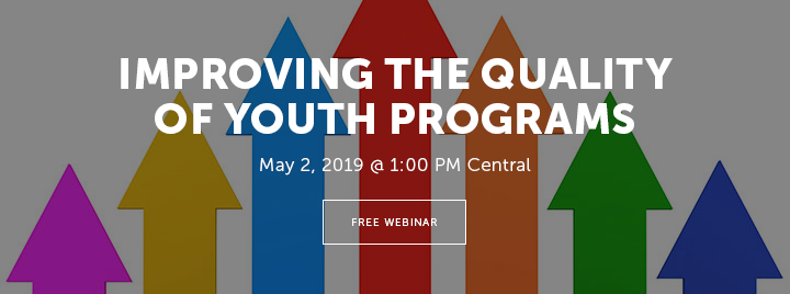 Improving the Quality of Youth Programs - May 2, 2019 at 1:00 PM Central - Free Webinar - http://www.ala.org/pla/education/onlinelearning/webinars/improving