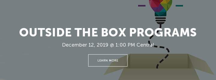 Outside the Box Programs - December 12, 2019 at 1:00 PM Central - Learn more and register at http://www.ala.org/pla/education/onlinelearning/webinars/outsidethebox