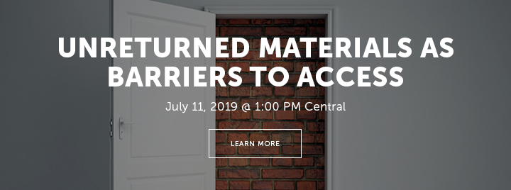Unreturned Materials as Barriers to Access - July 11, 2019 at 1:00 PM Central - Learn more and register at http://www.ala.org/pla/education/onlinelearning/webinars/unreturned