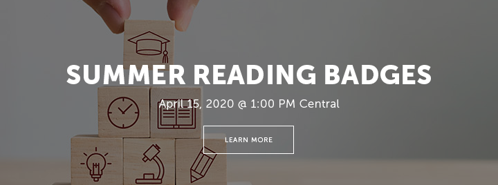 Summer Reading Badges - April 15, 2020 at 1:00 PM Central - Register and learn more at http://www.ala.org/pla/education/onlinelearning/webinars/readingbadges