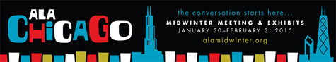 ALA Midwinter Meeting and Exhibit, Chicago, January 30 - February 3, 2015