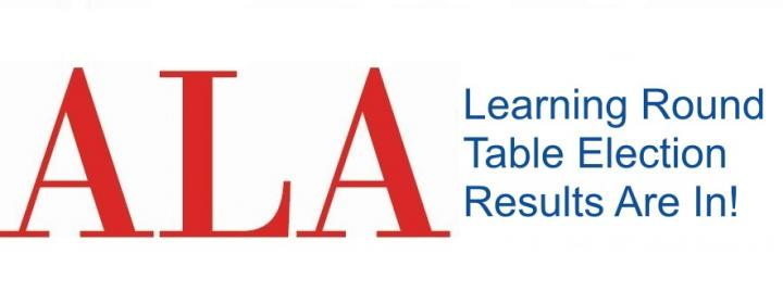 ALA Learning Round Table Election Results Are In