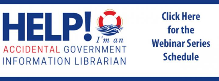 Help! I'm an Accidental Government Information Librarian webinars