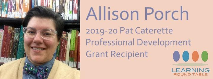 Allison Porch receives 2019 – 2020 Pat Carterette Professional Development Grant