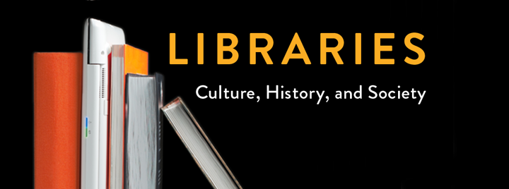 "Libraries: Culture, History, and Society; photo of a stack of books and the words ""Libraries: Culture, History, and Society"""
