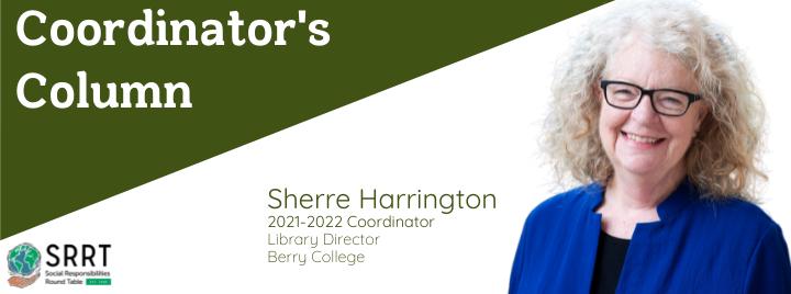 "Image, name, and title of 2021-2022 SRRT Coordinator, Sherre Harrington, plus the text, ""Coordinator's Column,"""