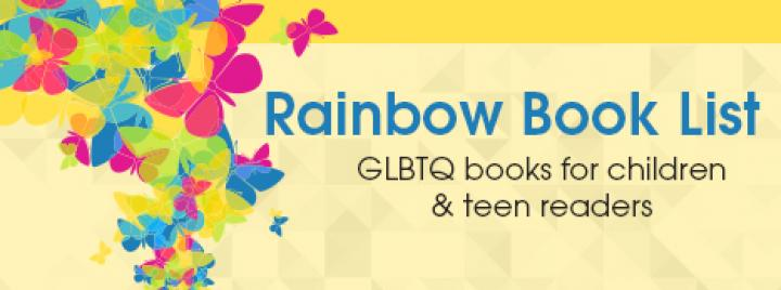 Rainbow Book List: GLBTQ books for children & teen readers