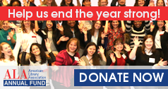 Help us end the year strong. Give to the ALA Annual Fund now.