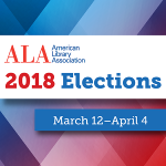 Vote for your ALA leaders. Polls open March 12; close April 4.