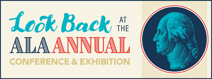 Look Back at the ALA Annual Conference & Exhibition