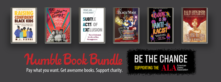 Be the Change. Humble Book Bundle supporting the American Library Association. Pay What you want. Get awesome