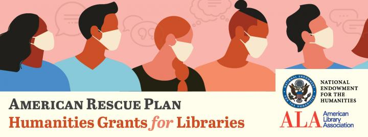 American Rescue Plan Humanities Grants for Libraries
