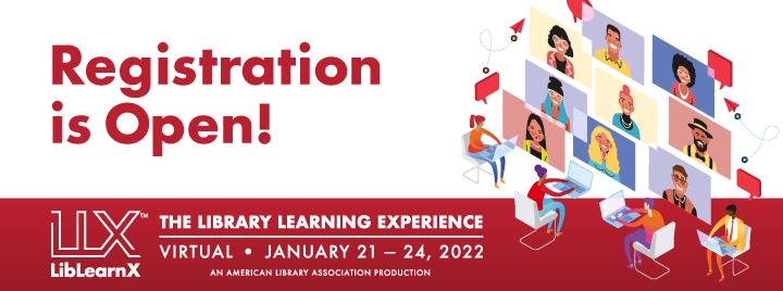 Registration is open, ALA LibLearnX: The Library Learning Experience, January 21-24, 2022