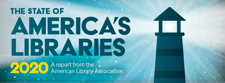 The State of America's Libraries, a report from the American Library Association