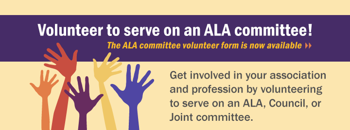 Volunteer on an ALA, Council or Joint Committee.
