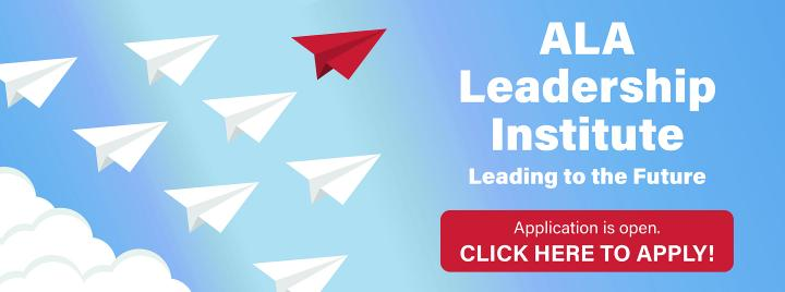 ALA Leadership Institute, Leading to the Future, Application is open!