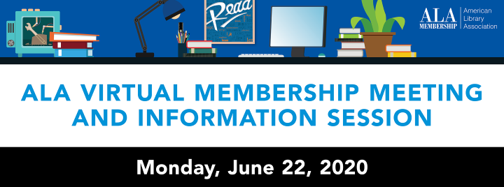 ALA Virtual Membership Meeting and Information Session, Monday, June 22, 2020
