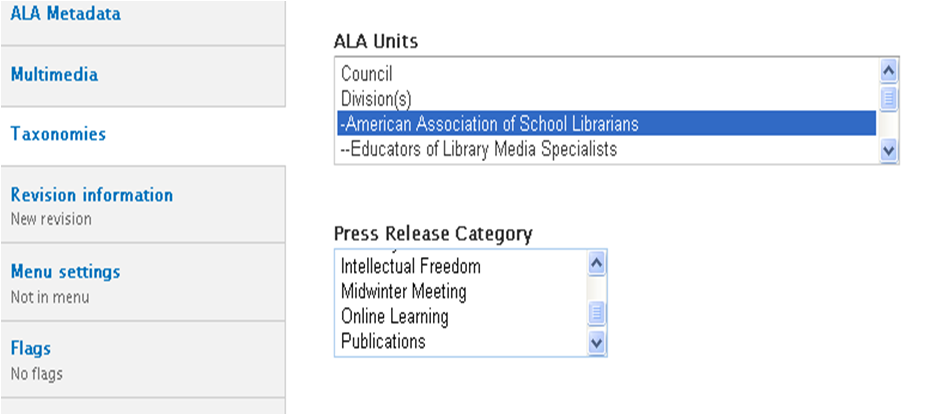 Taxonomy settings should include the ALA Unit that owns the press release as well as relevant  Press Release categories that generate links at the bottom of the page.
