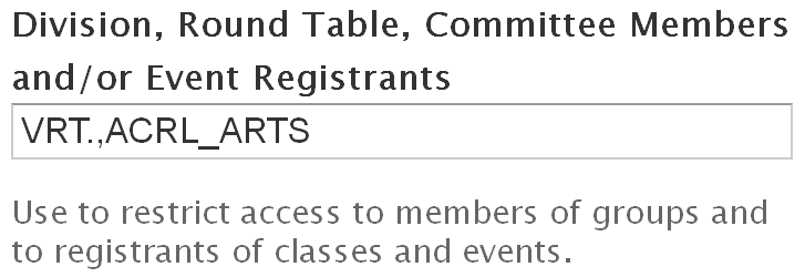 Drupal section used to restrict access to members of groups and to registrants of classes and events. Titled: Division, Round Table, Committee Members and/or Event Registrants.