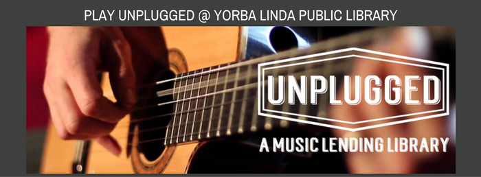 Unplugged at Yorba Linda Public Library