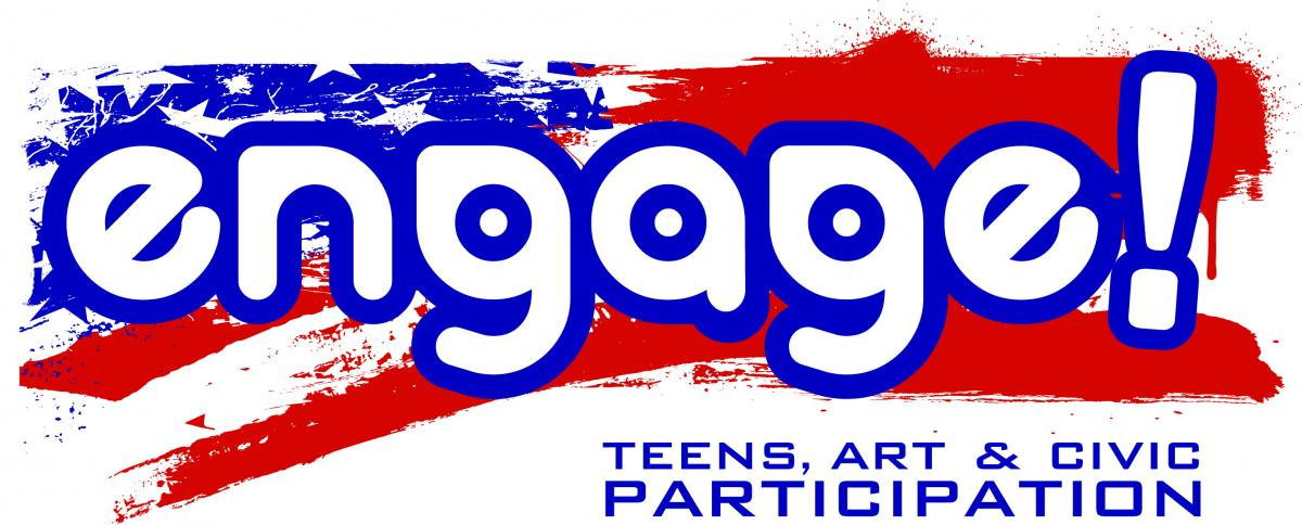 Engage! Teens, Art & Civic Participation