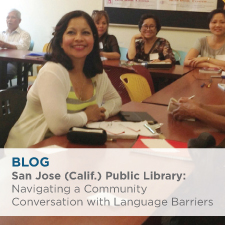 Blog: San Jose (Calif) Public Library: Navigating a Community Conversation with Language Barriers