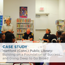 Case Study: Hartford (Conn) Public Library: Building on a Foundation of Success...and Going Deep to Go Broad