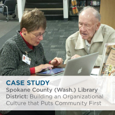 Case Study: Spokane County (Wash) Library District: Building an Organizational Culture that Puts Community First