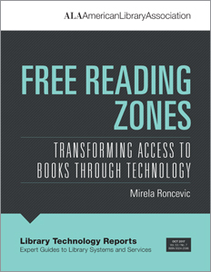"Library Technology Reports volume 53, no. 7 ""Free Reading Zones: Transforming Access to Books through Technology"" by Mirela Roncevic"