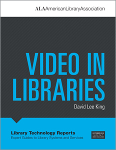 "Library Technology Reports volume 54, no. 7 ""Video in Libraries"" by David Lee King"
