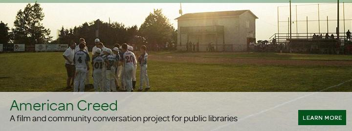American Creed. A film and community conversation project for public libraries.