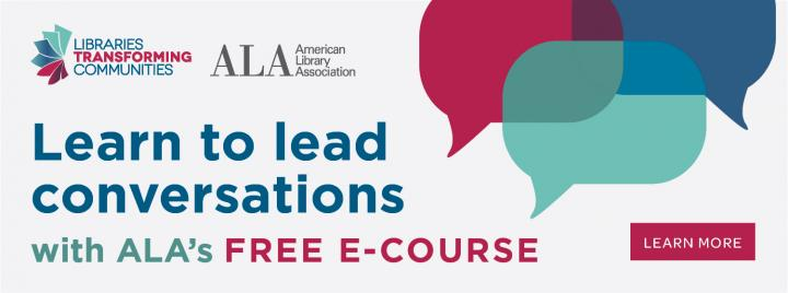 Learn to lead conversations with ALA's free e-course. Learn more.