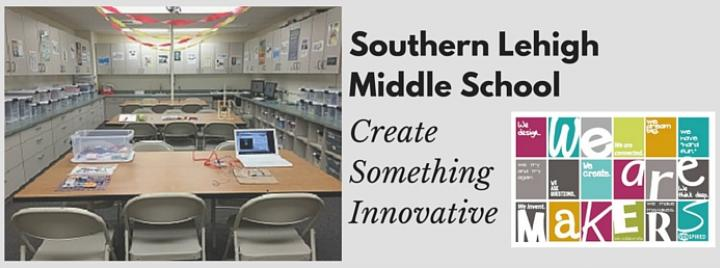Southern Lehigh Middle School - Creat Something Innovative. Makerspace