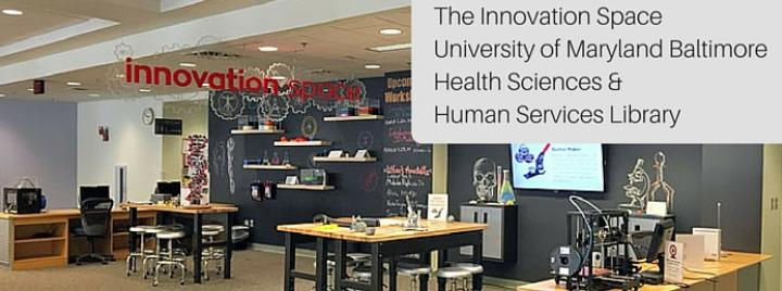 The Innovation Space at the University of Maryland Baltimore Health Sciences & Human Services Library
