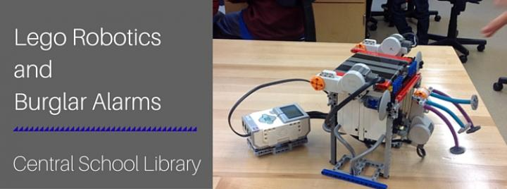 Quincy Public Schools Central School Library - Lego Robotics  and  Burglar Alarms