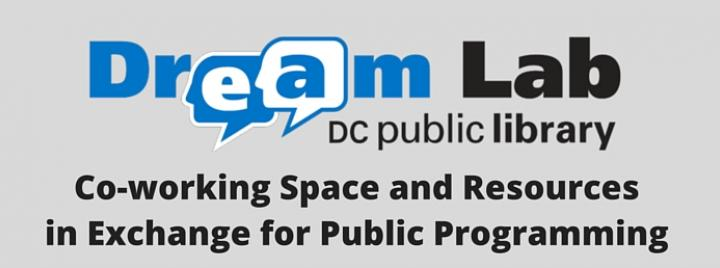 DC Public Library's Dream Lab - Co-working Space and Resources  in Exchange for Public Programming