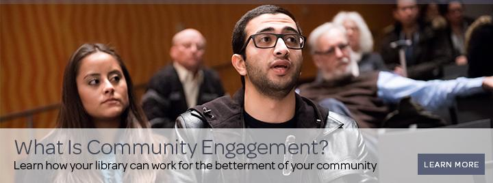What is community engagement? Learn how your library can work for the betterment of your community.