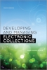 Developing and Managing Electonic Collections: The Essentials