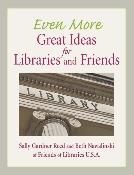 book cover for even more great ideas for libraries and friends